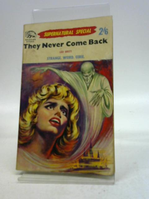 They Never Come Back by Leo Brett (R. Lionel Fanthorpe)