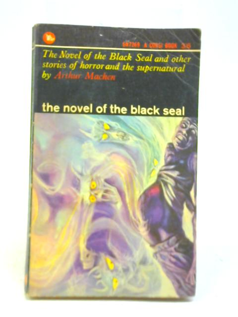 The Novel of the Black Seal by Arthur Machen