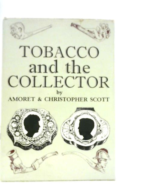 Tobacco and the Collector by Amoret Scott