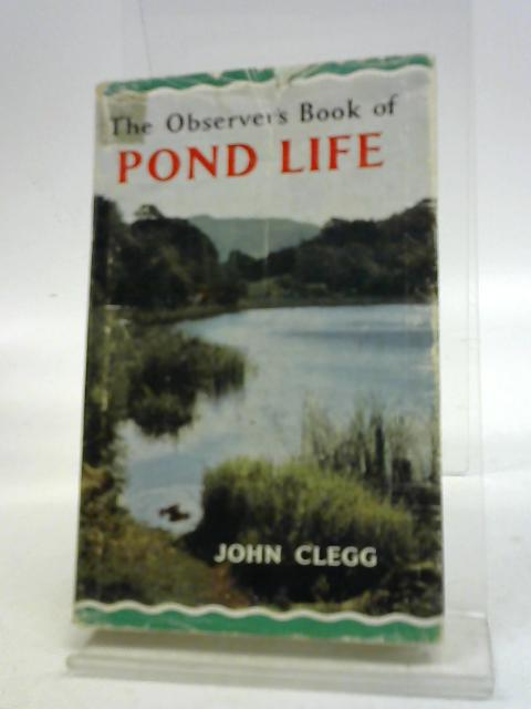 The observer's book of pond life by John Clegg,