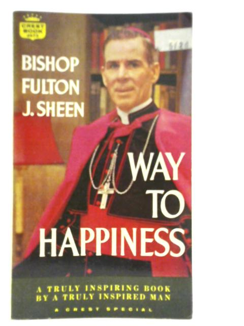 Way to Happiness by Bishop Fulton J. Sheen