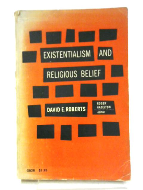Existentialism and Religious Belief by David Roberts