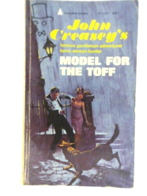 Model for the Toff by John Creasey