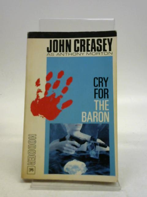 Cry For The Baron by John Creasey