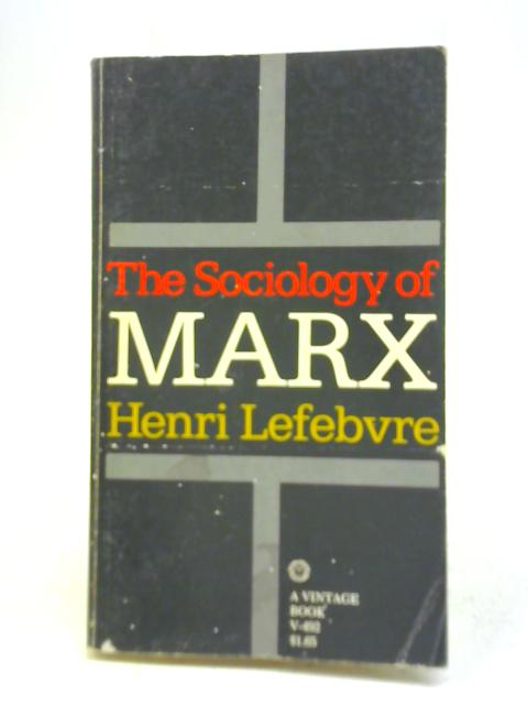 The Sociology of Marx by Henri Lefebvre