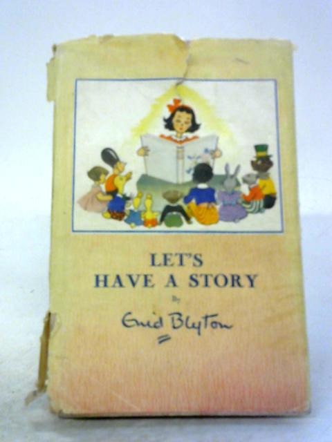 Let's Have A Story by Enid Blyton