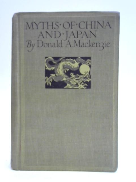 Myths of China and Japan by Donald A Mackenzie