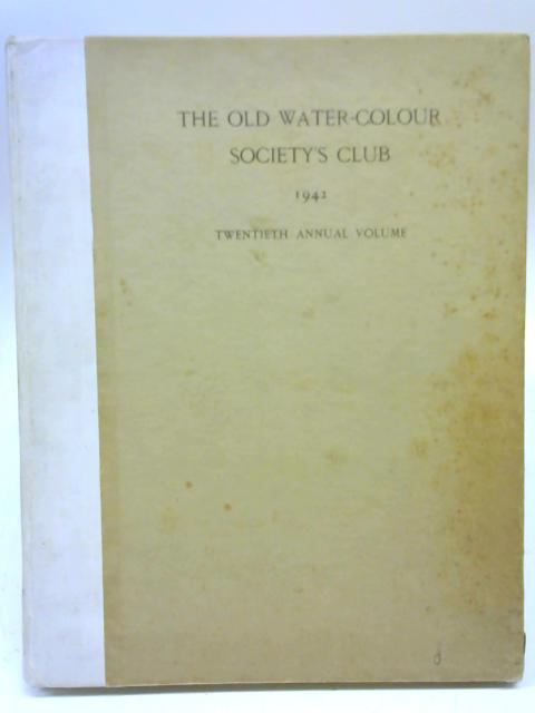 The Old Water-Colour Society's Club 20th Annual Volume 1942 By R Davies