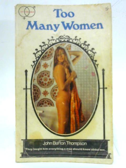 Too Many Women By John Burton Thompson