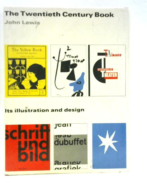 The Twentieth Century Book: Its Illustration and Design By John Lewis