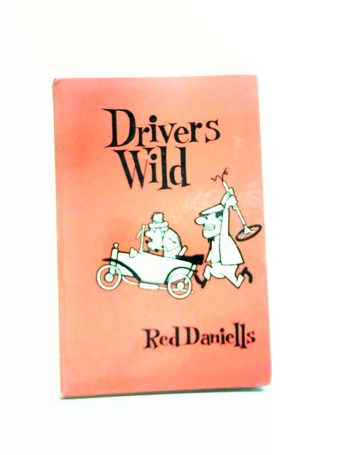 Drivers Wild By Red Daniells