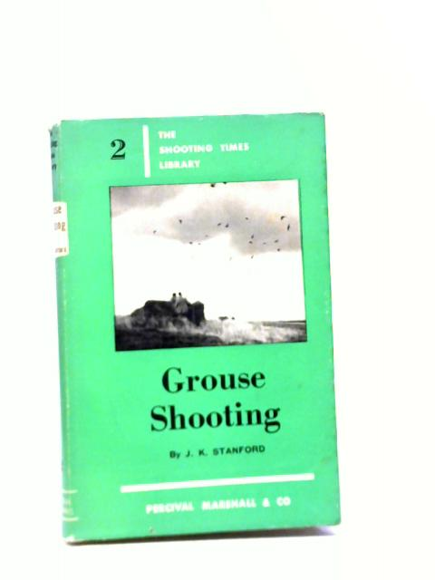 Grouse Shooting By J.K. Stanford
