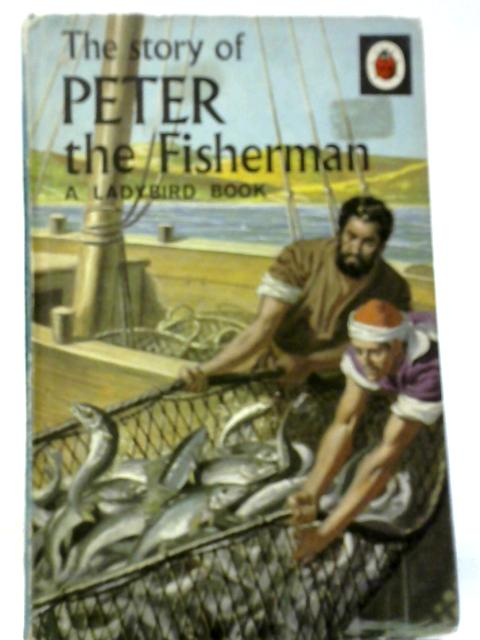 The Story of Peter The Fisherman by Douglas Stewart Hare