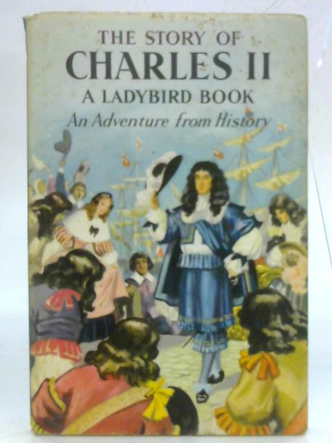 The story of Charles II: An adventure from history (Ladybird books) by Lawrence du Garde Peach