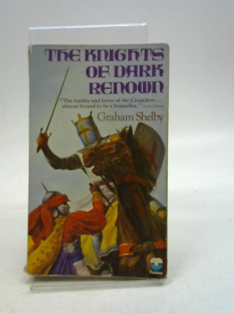 The Knights of Dark Renown By Graham Shelby