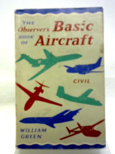 Observer's Book of Basic Aircraft - Civil by William Green