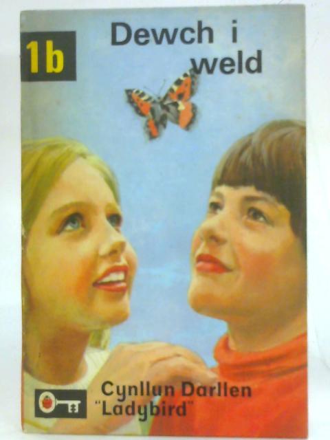 Dewch I Weld by W. Murray