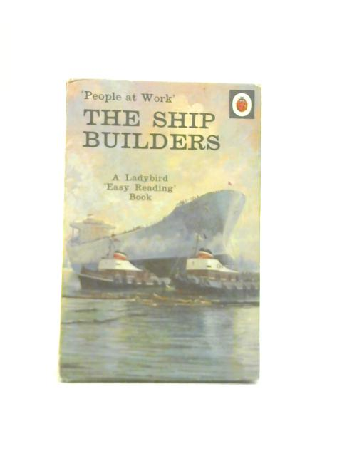 People at Work: The Shipbuilders by I & J Havenhand
