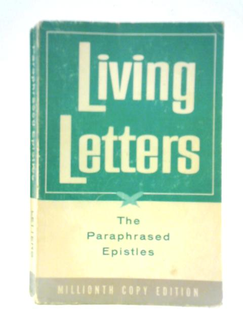 Living Letters: The Paraphrased Epistles by Kenneth Taylor