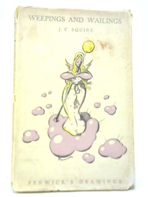 Weepings and Wailings By J. C. Squire