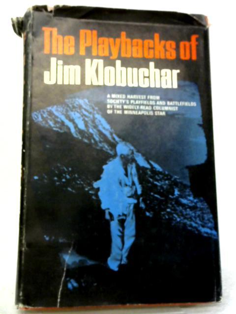 The Playbacks of Jim Klobuchar By Jim Klobuchar
