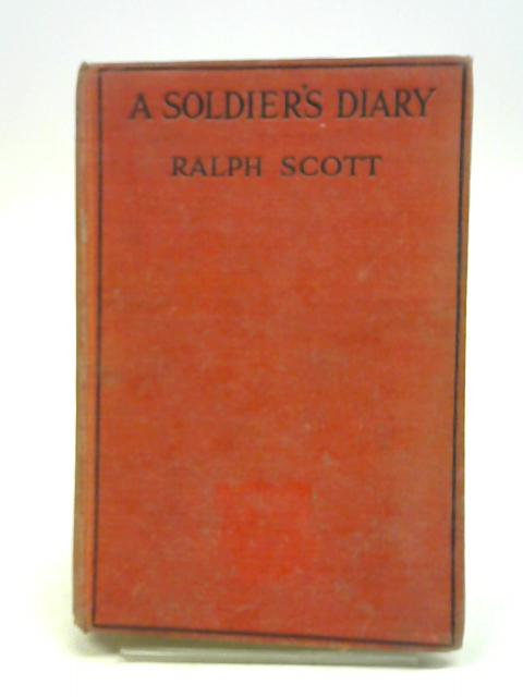 A Soldier's Diary By R Scott