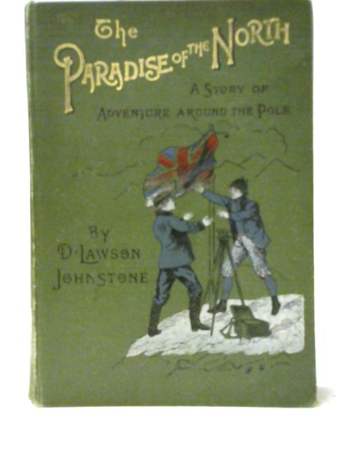 The Paradise of the North By David Lawson Johnstone