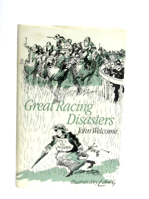 Great Racing Disasters By John Welcome