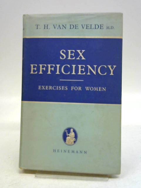 Sex Efficiency Exercises for Women By Theodoor Hendrik van de Velde