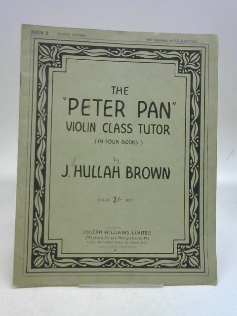 """The """"Peter Pan"""" Violin Class Tutor Book II by J. Hullah Brown"""