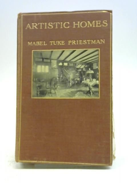 ARTISTIC HOMES. by Mabel Tuke Priestman, .