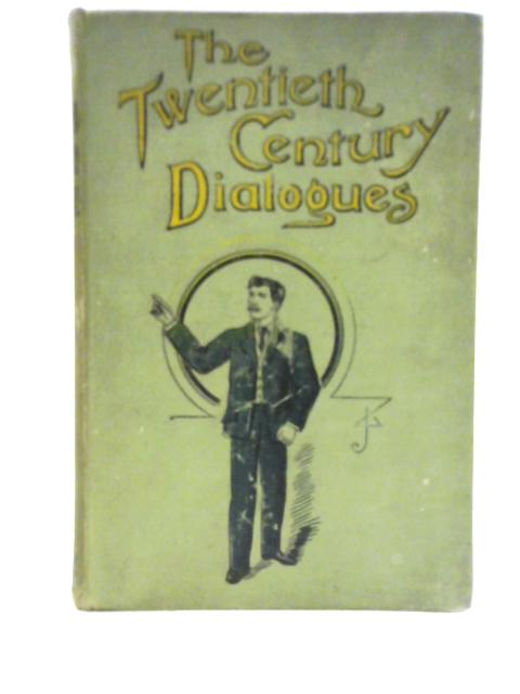 The Twentieth Century Book of Dialogues By Various