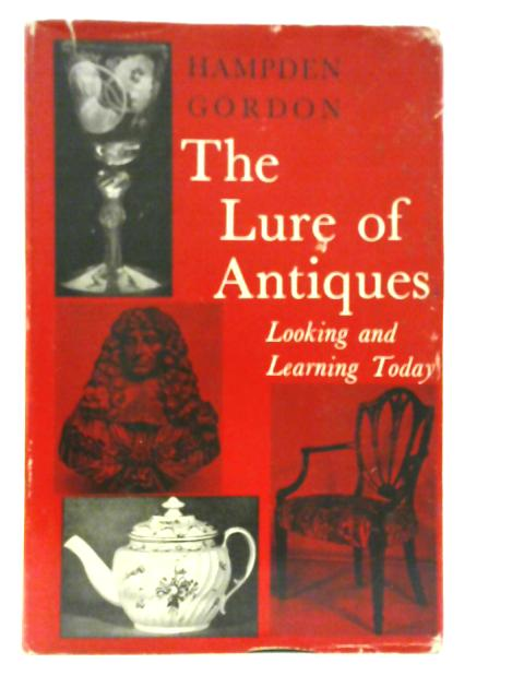 The Lure of Antiques by Hampden Gordon