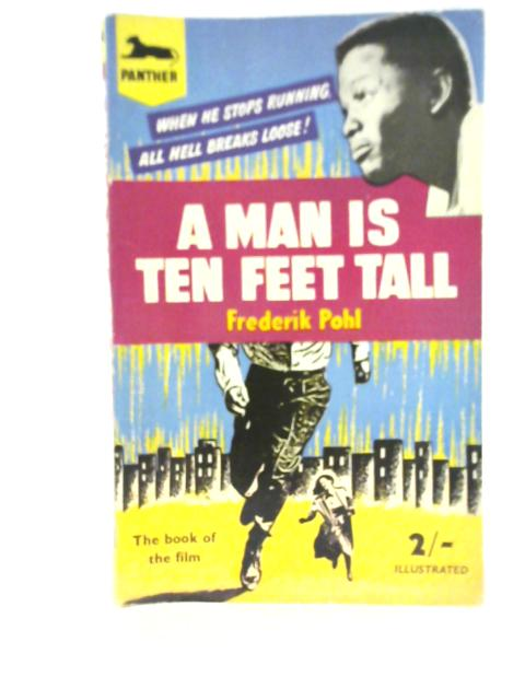 A Man is Ten Feet Tall By Frederik Pohl