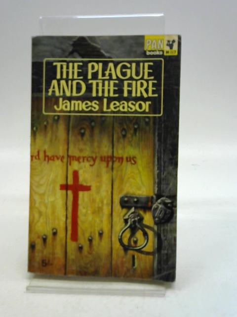 The Plague and the Fire By James Leasor