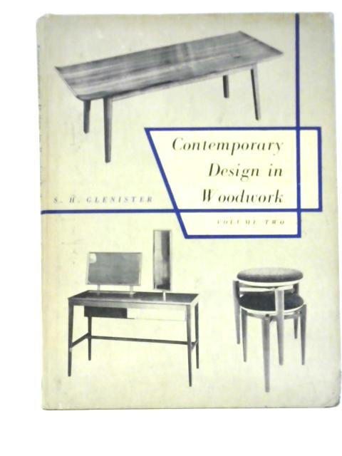 Contemporary Design in Woodwork: Volume 2 by S.H. Glenister