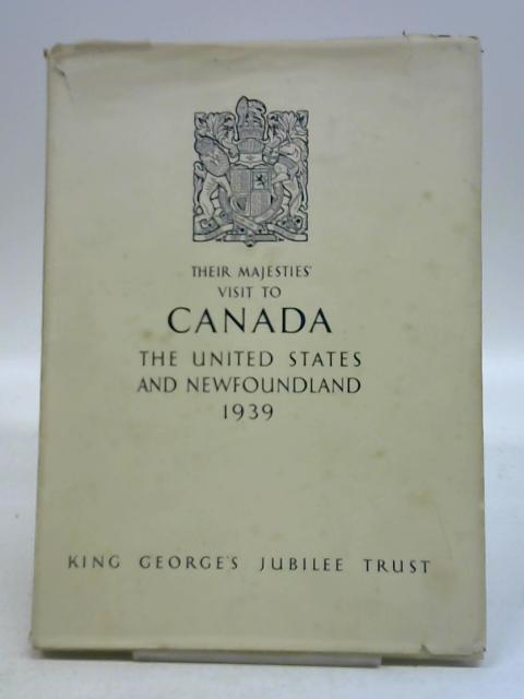 Their Majesties' Visit to Canada The United States and Newfoundland By Unknown