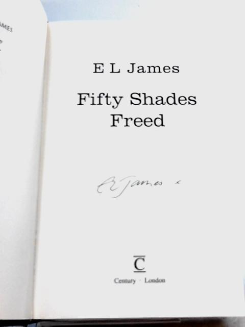 Fifty Shades Freed: 3 By E L James
