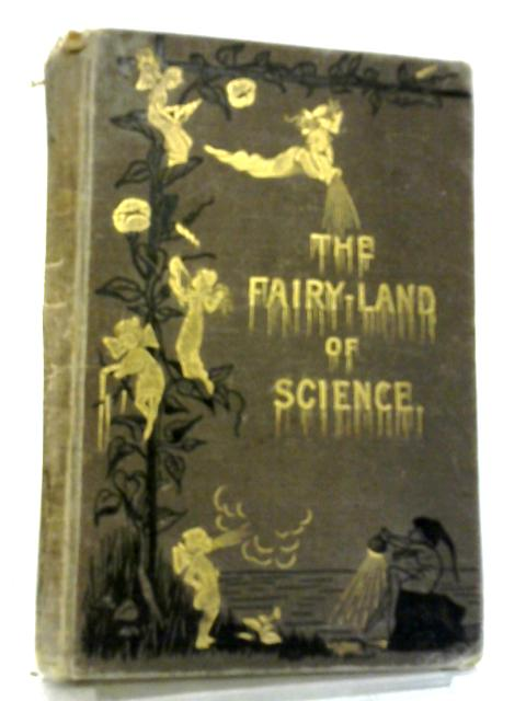 The Fairy-Land Of Science By Arabella B. Buckley