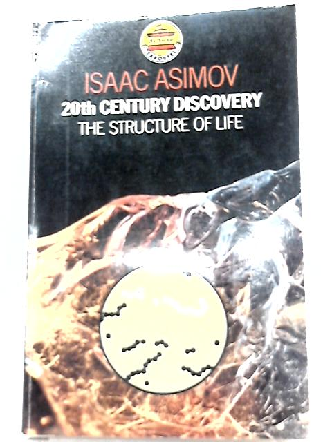 20th Century Discovery, The Structure of Life by Isaac Asimov
