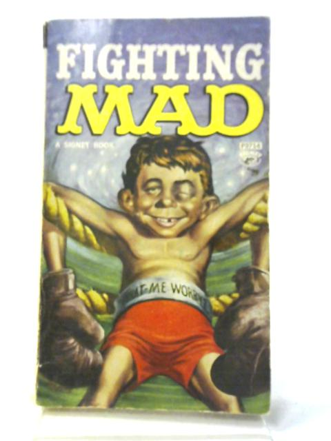Fighting Mad By William M. Gaines