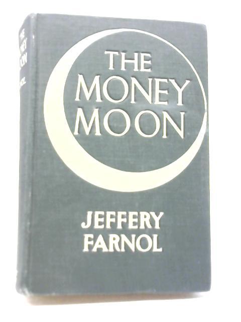The Money Moon By Jeffery Farnol