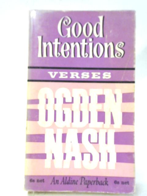 Good Intentions By Ogden Nash