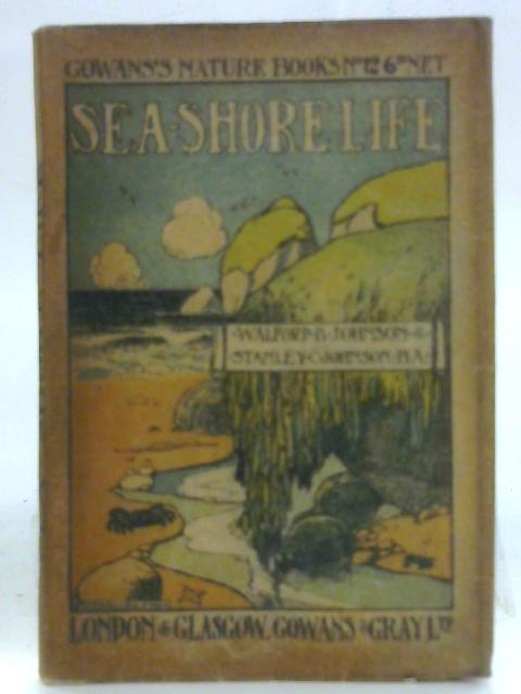 Sea-Shore Life (Gowans's Nature Books No. 12) by Gowans`s Nature Books