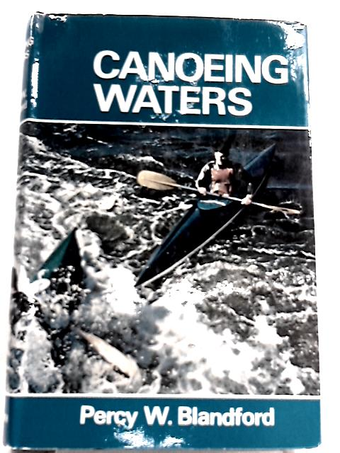 Canoeing Waters By Percy W. Blandford