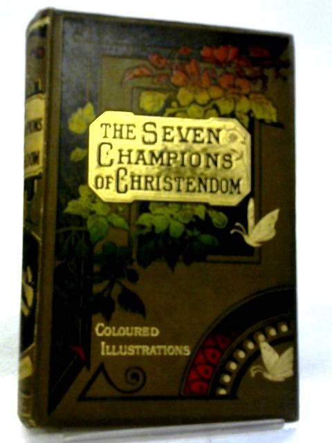 The Seven Champions of Christendom by William H G Kingston