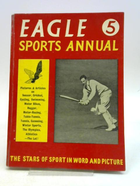 Fifth Eagle Sports Annual No.5 by Patsy et al Hendren, (editors)