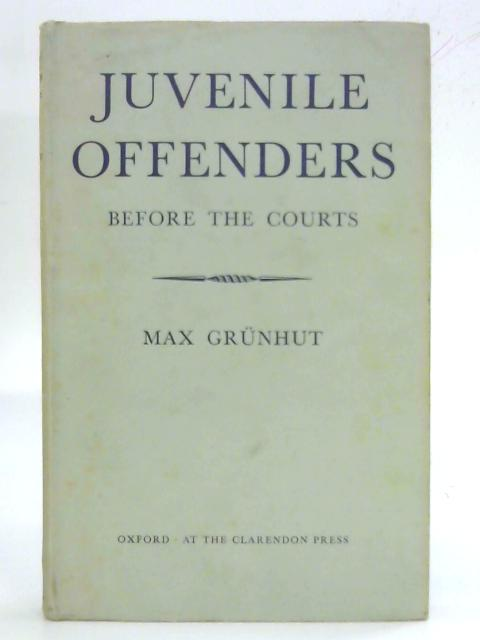 Juvenile Offenders Before the Courts by Max Grunhut