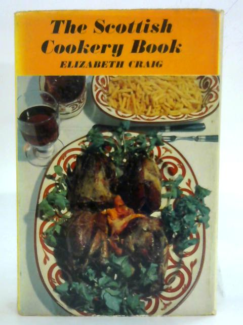The Scottish Cookery Book by Elizabeth Craig