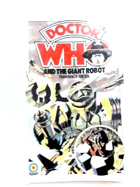 Doctor Who and the Giant Robot by Terence Dicks